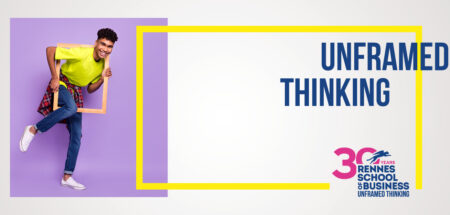 Rennes School of Business Unframed Thinking 30 ans